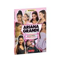 Kniha ARIANA GRANDE – Nepostradatelná kniha pro fanoušky