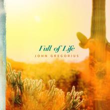 CD GREGORIUS, JOHN - FULL OF LIFE