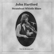 CD HARTFORD, JOHN - STEAMBOAT WHISTLE BLUES
