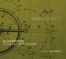 CD RUTZ, MARKUS - BLUEPRINTS - FIGURE TWO: NEW DESIGNS