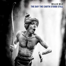 CD NILE, WILLIE - THE DAY THE EARTH STOOD STILL