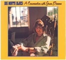 CD PARSONS, GRAM - BIG MOUTH BLUES: A CONVERSATION WITH GRAM PARSONS