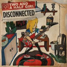 CD TWO AND A HALF GIRL - DISCONNECTED