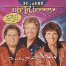 CD DIE FLIPPERS - 35 JAHRE - EIN LEBEN FUR DIE ZARTLICHKEIT