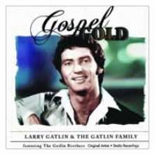 CD GATLIN, LARRY & THE GATLI - GOSPEL GOLD