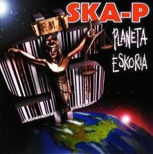 Vinyl SKA-P - PLANETA ESKORIA
