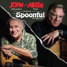 CD SEBASTIAN, JOHN & ARLEN ROTH - JOHN SEBASTIAN AND ARLEN ROTH EXPLORE THE SPOONFUL SONGBOOK