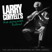 CD CORYELL, LARRY - LAST SWING WITH IRELAND
