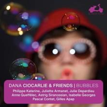CD CIOCARLIE, DANA - BUBBLES - DANA CIOCARLIE & FRIENDS