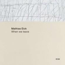 CD EICK, MATHIAS - WHEN WE LEAVE