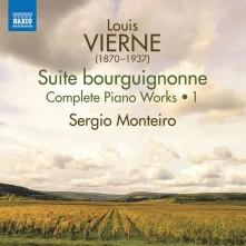 CD MONTEIRO, SERGIO - VIERNE: COMPLETE PIANO WORKS VOL. 1 - SUITE BOURGUIGNONNE