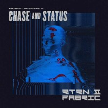 CD CHASE & STATUS - FABRIC PRESENTS CHASE & STATUS RTRN