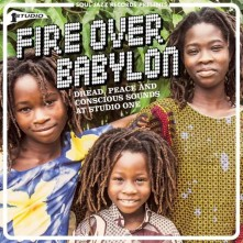 CD V/A - FIRE OVER BABYLON - DREAD, PEACE AND CONSCIOUS SOUNDS AT STUDIO ONE