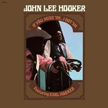 Vinyl HOOKER, JOHN LEE - IF YOU MISS 'IM...I GOT 'IM