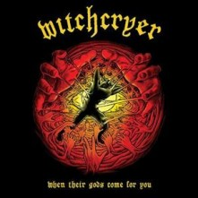 CD WITCHCRYER - WHEN THEIR GODS COME FOR YOU