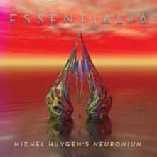 CD NEURONIUM - ESSENTIALIA: THE ESSENCE OF MICHIL HUYGEN'S NEURONIUM MUSIC