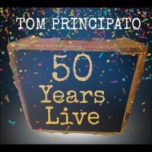 CD PRINCIPATO, TOM - TOM PRINCIPATO 50 YEARS LIVE