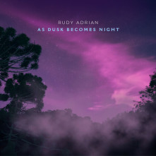CD ADRIAN, RUDY - AS DUSK BECOMES NIGHT