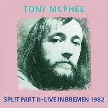 CD MCPHEE, TONY -BLUES BAND- - SPLIT PART II - LIVE BREMEN 1982