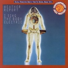 CD WEATHER REPORT - I Sing The Body Electric