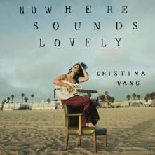 CD VANE, CHRISTINA - NOWHERE SOUNDS LOVELY