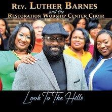 CD BARNES, LUTHER -REVEREND- - REV. LUTHER BARNES AND THE RESTORATION WORSHIP CENTER CHOIR