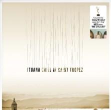 Vinyl ITUANA - CHILL IN ST TROPEZ