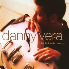 Vinyl VERA, DANNY - FOR THE LIGHT IN YOUR EYES