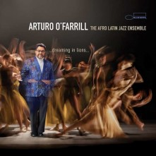 CD O'FARRILL, ARTURO & THE A - DREAMING IN LIONS...