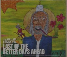 CD PARR, CHARLIE - LAST OF THE BETTER DAYS AHEAD