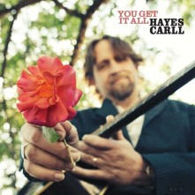 CD CARLL, HAYES - YOU GET IT ALL