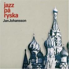 CD JOHANSSON, JAN - JAZZ PA RYSKA