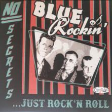 Vinyl BLUE ROCKIN' - NO SECRETS...JUST ROCK'N'ROLL