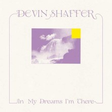 CD SHAFFER, DEVIN - IN MY DREAMS I'M THERE
