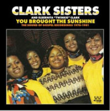 CD CLARK SISTERS - YOU BROUGHT THE SUNSHINE