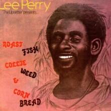 Vinyl PERRY, LEE - ROAST FISH COLLIE WEED & CORN BREAD