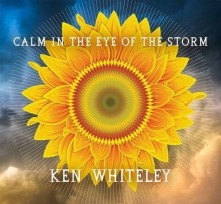 CD WHITELEY, KEN - CALM IN THE EYE OF THE STORM