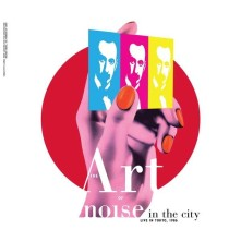 Vinyl ART OF NOISE - NOISE IN THE CITY (LIVE IN TOKYO, 1986)