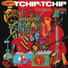 CD ELECTRONIC SYSTEM - TCHIP TCHIP (VOL.3)