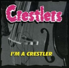 CD CRESTLERS - I'M A CRESTLERS